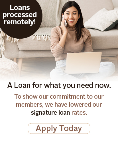 Loans processed remotely! | A Loan for what you need now. We have lowered our signature loans rates! Apply Today