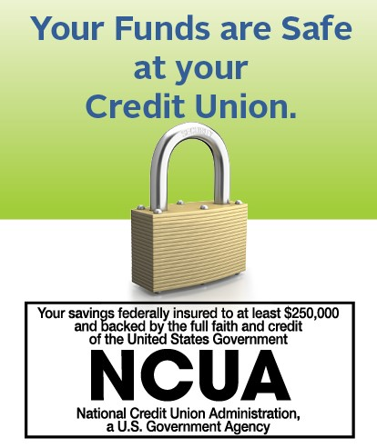 Your funds are safe at your credit union. Your savings federally insured to at least $250,000 and backed by the full faith and credit of the united states government. NCUA National Credit Union Administration, a US Government Agency We offer a safe place for you to save your money, with deposits insured up to at least $250,000 per individual depositor.